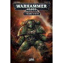 Warhammer 40,000 T01 : Volonté d'acier (Warhammer 40 000)