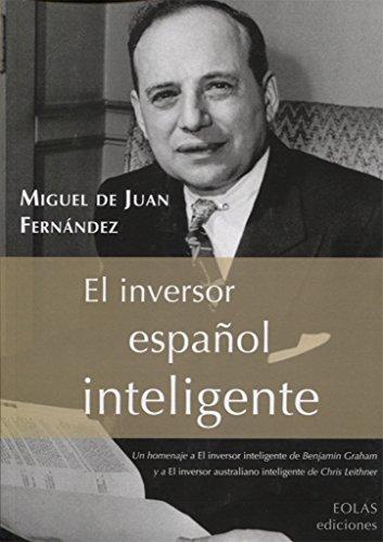 EL INVERSOR ESPAÑOL INTELIGENTE por MIGUEL DE JUAN FERNÁNDEZ