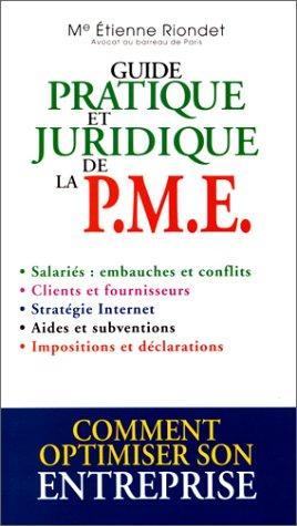 Guide pratique et jurudique de la PME par Rondet