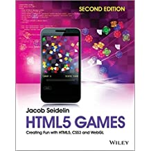 HTML5 Games: Creating Fun with HTML5, CSS3 and WebGL by Jacob Seidelin (2014-03-10)