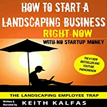 How to Start a Landscaping Business Right Now with No Startup Money
