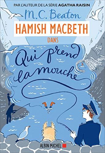 Hamish Macbeth 1 - Qui prend la mouche (A.M. ROM.ETRAN)