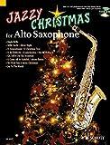 Jazzy Christmas for Alto Saxophone: Alt-Saxophon; Klavier ad libitum. Ausgabe mit CD.