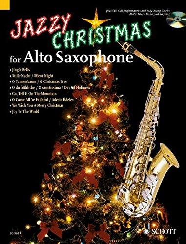 Jazzy Christmas for Alto Saxophone: plus CD: Band Playbacks - MIDI-Files - Klavierstimme zum Ausdrucken. Alt-Saxophon; Klavier ad lib.. Ausgabe mit CD.