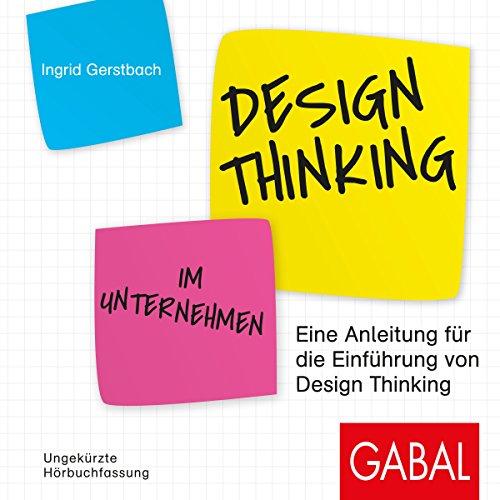 Buchseite und Rezensionen zu 'Design Thinking im Unternehmen: Eine Anleitung für die Einführung von Design Thinking' von Ingrid Gerstbach
