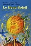 Le Beau Soleil : Et autres contes