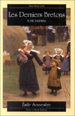 Les derniers Bretons, tome premier par Emile Souvestre