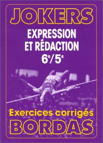 Expression et rédaction : 6ème/5ème. Exercices corrigés