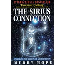 """The Sirius Connection : """" Unlocking The Secrets Of Ancient Egypt """" :"""