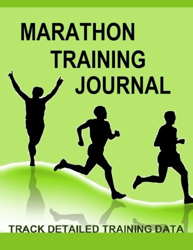 Marathon Training Journal: Keep record of your Marathon running training data in the Marathon Training   Journal. Track your progress will help you achieve your marathon and running goals. por Frances P Robinson