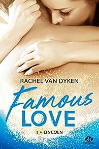 Famous Love, tome 1 : Lincoln par Rachel Van Dyken