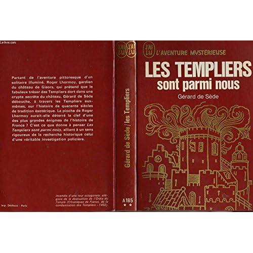 LES TEMPLIERS SONT PARMI NOUS