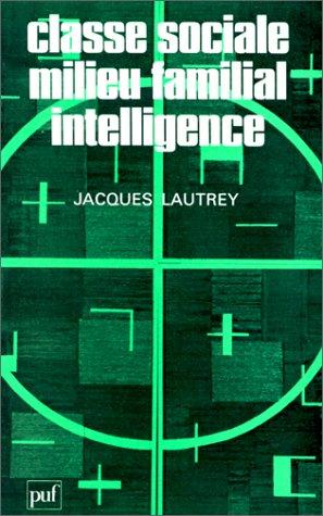 Classe sociale, milieu familial, intelligence, 4e édition par Jacques Lautrey