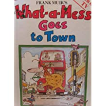 What-a-Mess Goes to Town