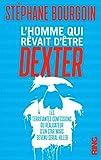 L'Homme qui rêvait d'être Dexter