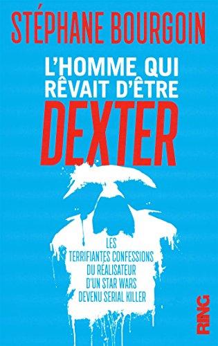 L\u0027Homme qui rêvait d\u0027être Dexter