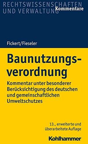 Baunutzungsverordnung: Kommentar unter besonderer Berücksichtigung des deutschen und gemeinschaftlichen Umweltschutzes (Recht und Verwaltung)