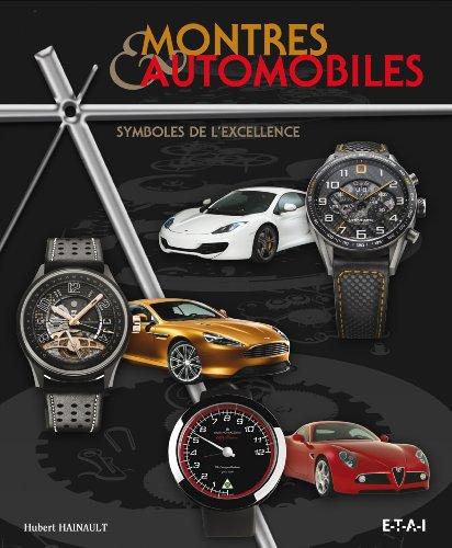 Montres & automobiles, symboles de l'excellence par Hubert Hainault