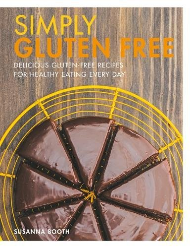 simply-gluten-free-delicious-gluten-free-recipes-for-healthy-eating-every-day