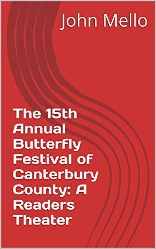 The 15th Annual Canterbury County Butterfly Festival: A Readers Theater (English Edition)