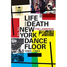 Life and Death on the New York Dance Floor, 1980 -1983