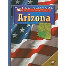 Arizona: The Grand Canyon State (World Almanac Library of the States (Paperback))