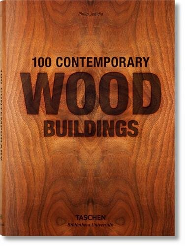 100 contemporary wood buildings (Bibliotheca Universalis) por Philip Jodidio