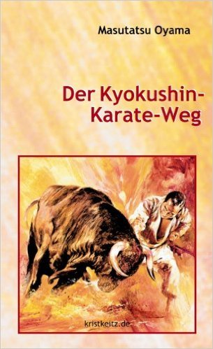 Der Kyokushin-Karate-Weg von Masutatsu Oyama ( 1. Januar 1987 )