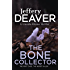 The Bone Collector: The thrilling first novel in the bestselling Lincoln Rhyme mystery series