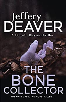 The Bone Collector: The thrilling first novel in the bestselling Lincoln Rhyme mystery series by [Deaver, Jeffery]