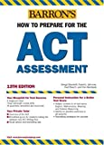 How to Prepare for the ACT (Barron's How to Prepare for the Act American College Testing Program Assessment (Book Only)) by George Ehrenhaft (2004-07-01)