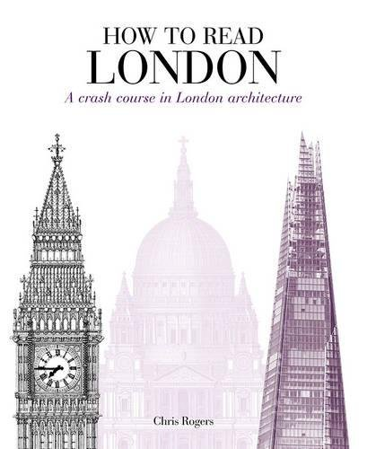 how-to-read-london-a-crash-course-in-london-architecture