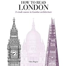 How to Read London: A Crash Course in London Architecture