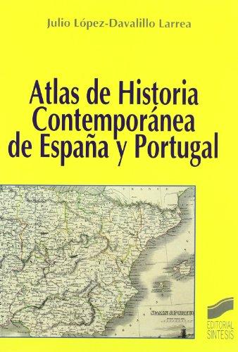 Atlas de historia contemporánea de España y Portugal (Atlas históricos) por Julio López-Davalillo Larrea