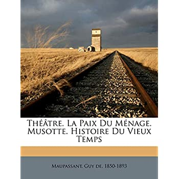Theatre. La Paix Du Menage. Musotte. Histoire Du Vieux Temps