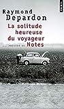 La Solitude heureuse. suivi de Notes