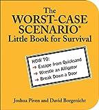 The WORST-CASE SCENARIO Little Book for Survival by Joshua Piven (2006-09-01) - Joshua Piven