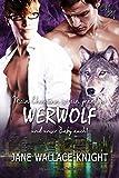 Mein Ehemann ist ein grantiger Werwolf und unser Baby auch!  (Mein Boss ist ein grantiger Werwolf 4)