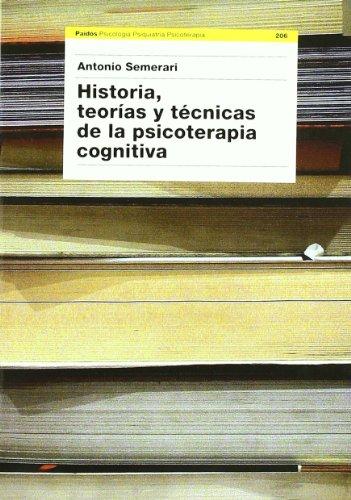 Historia, teorías y técnicas de la psicoterapia cognitiva (Psicología Psiquiatría Psicoterapia) por Antonio Semerari