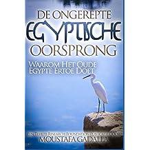 De Ongerepte Egyptische Oorsprong: Waarom Het Oude Egypte Ertoe Doet
