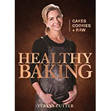 Healthy Baking: Cakes, Cookies + Raw (Healthy Chef) (English Edition)