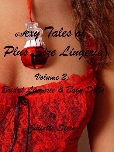 Sexy Tales of Plus Size Lingerie-Volume 2- Bridal Lingerie & Babydolls (English Edition)