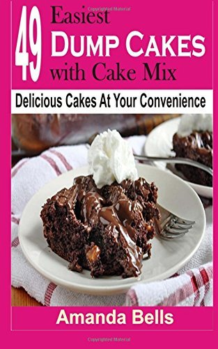 49-easiest-dump-cakes-with-cake-mix-delicious-cakes-at-your-convenience-by-amanda-bells-2014-05-22
