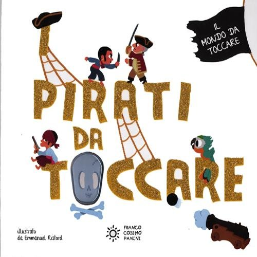 I pirati da toccare. Ediz. illustrata