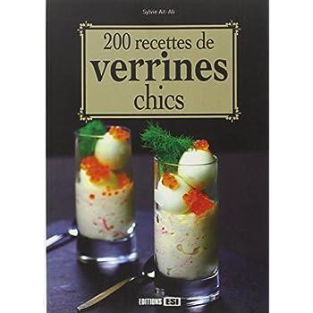 200 recettes de verrines chics