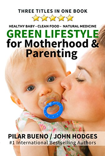 green-lifestyle-for-motherhood-parenting-healthy-baby-clean-food-natural-medicine-english-edition