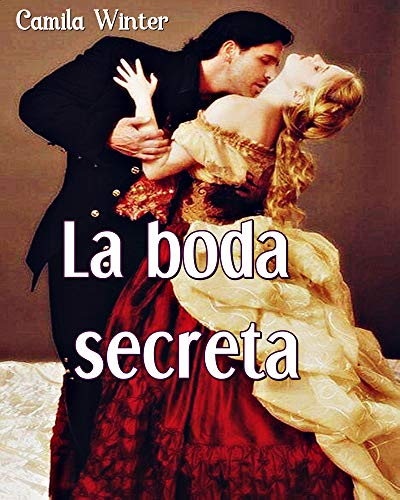 La boda secreta por Camila  Winter