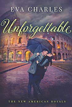 Unforgettable (The New American Royals) (English Edition) par [Charles, Eva]