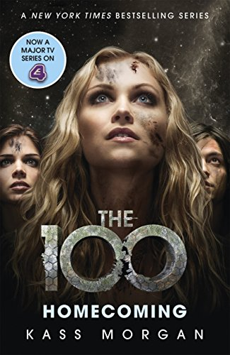 Homecoming: The 100 Book Three (English Edition) por Kass Morgan