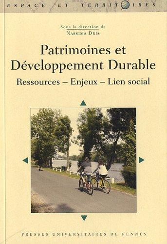 Patrimoines et développement durable : Ressources - Enjeux - Lien social